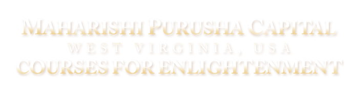 Maharishi Purusha Capital | West Virginia, USA | Courses for Enlightenment